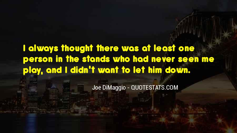 Joe DiMaggio Quotes #503680