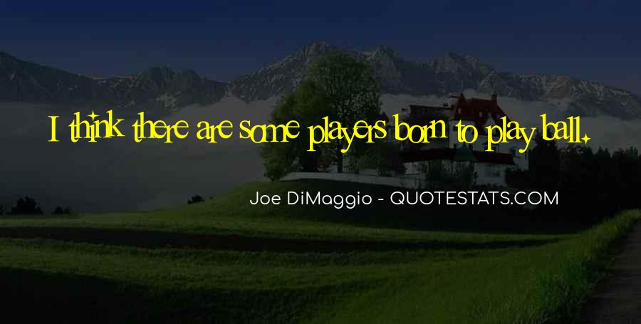 Joe DiMaggio Quotes #563566