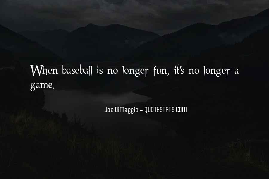Joe DiMaggio Quotes #854851