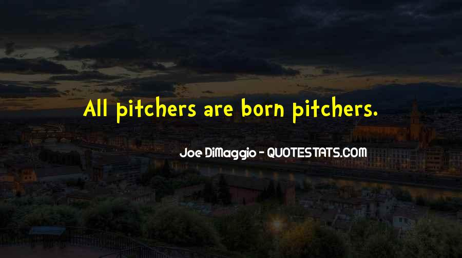 Joe DiMaggio Quotes #930136