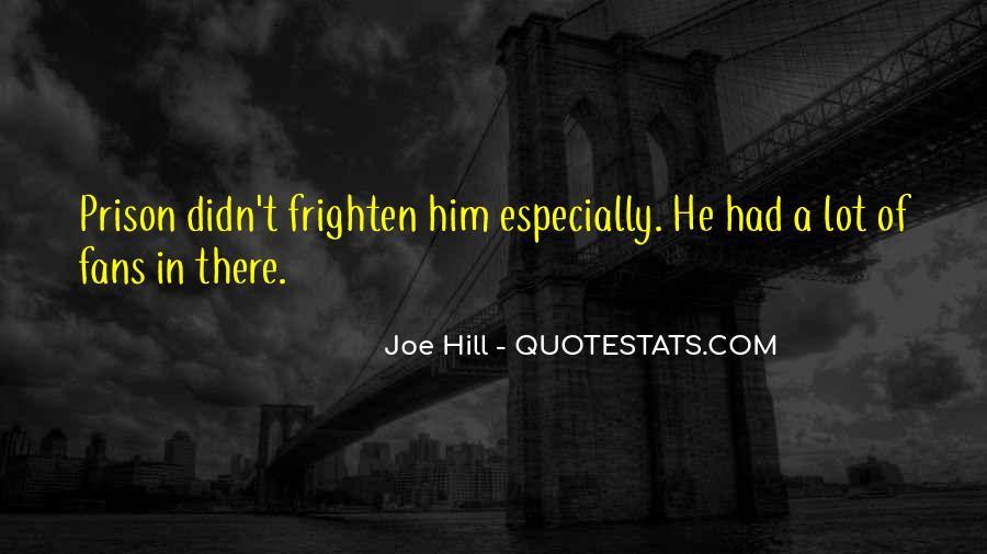 Joe Hill Quotes #1838597