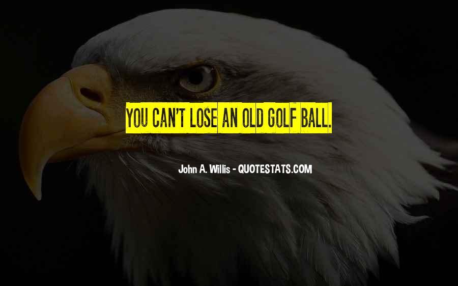 John A. Willis Quotes #1037325