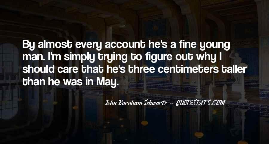 John Burnham Schwartz Quotes #1107572