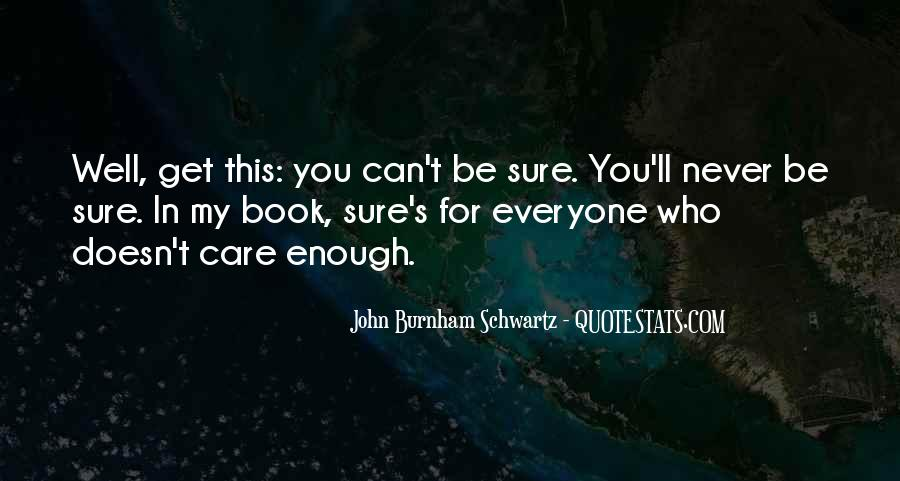 John Burnham Schwartz Quotes #1511834