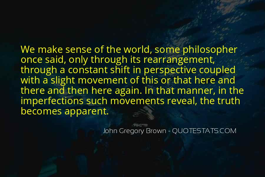 John Gregory Brown Quotes #1635275