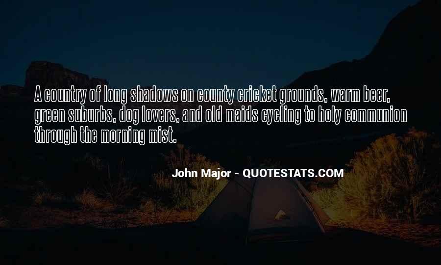 John Major Quotes #1462770