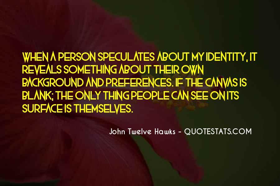 John Twelve Hawks Quotes #1341608