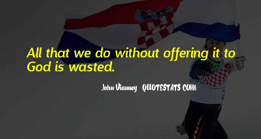 John Vianney Quotes #1835659