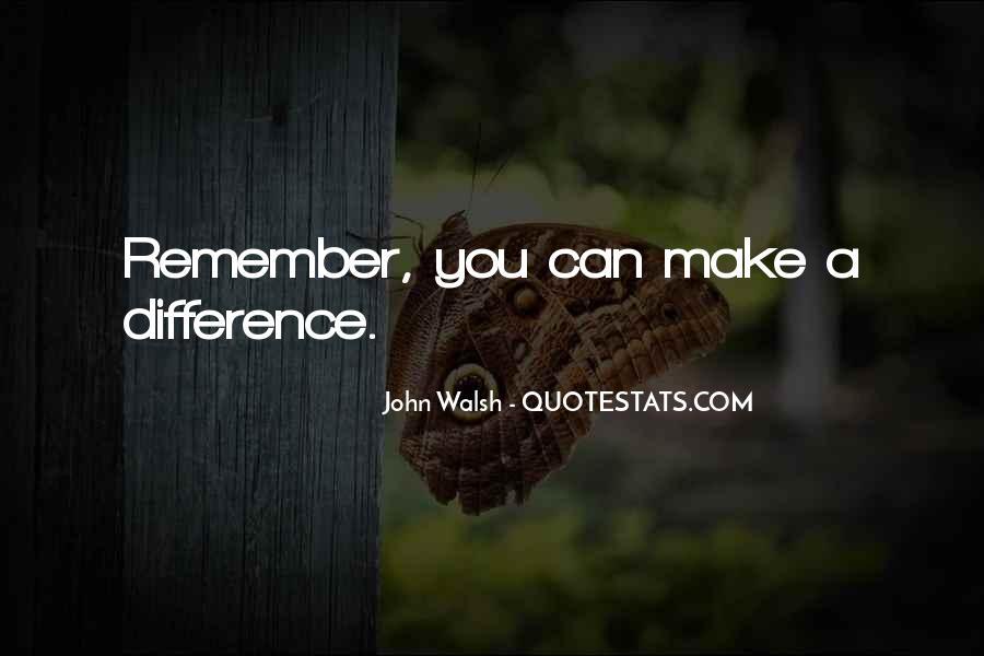 John Walsh Quotes #952613