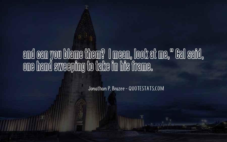 Jonathan P. Brazee Quotes #431916