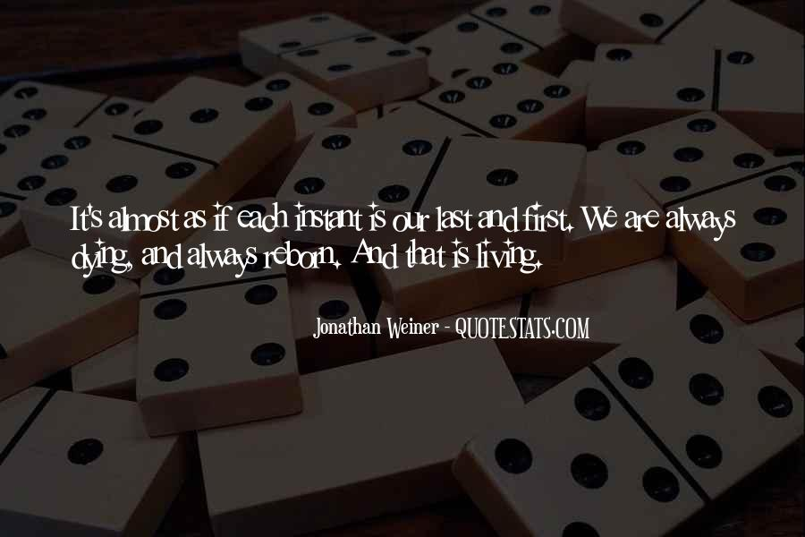 Jonathan Weiner Quotes #593824