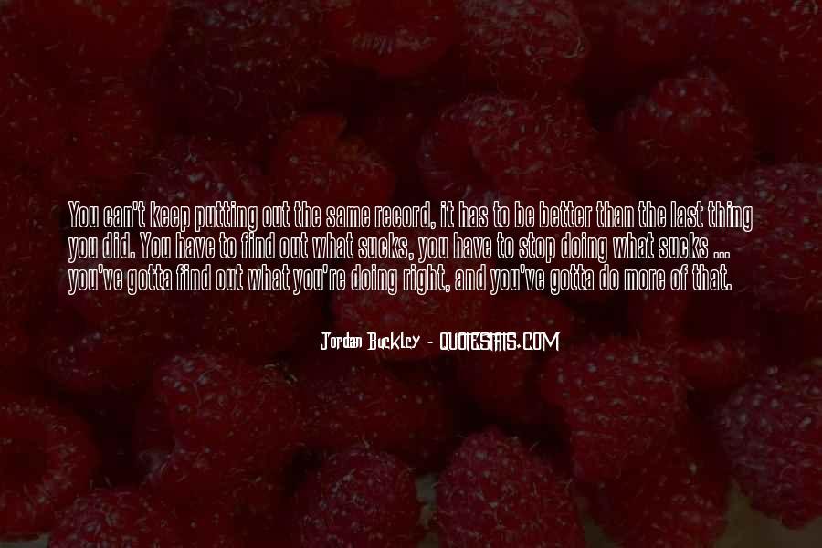 Jordan Buckley Quotes #996211