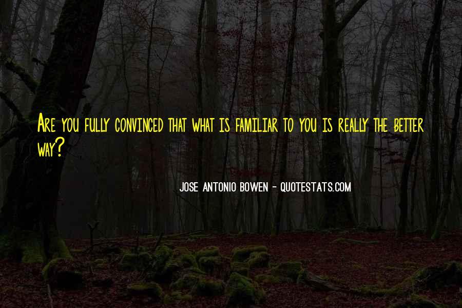 Jose Antonio Bowen Quotes #1777529