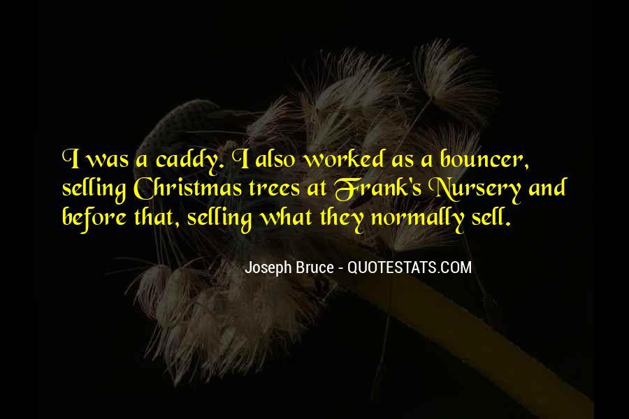 Joseph Bruce Quotes #1052889