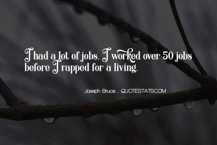 Joseph Bruce Quotes #1267426