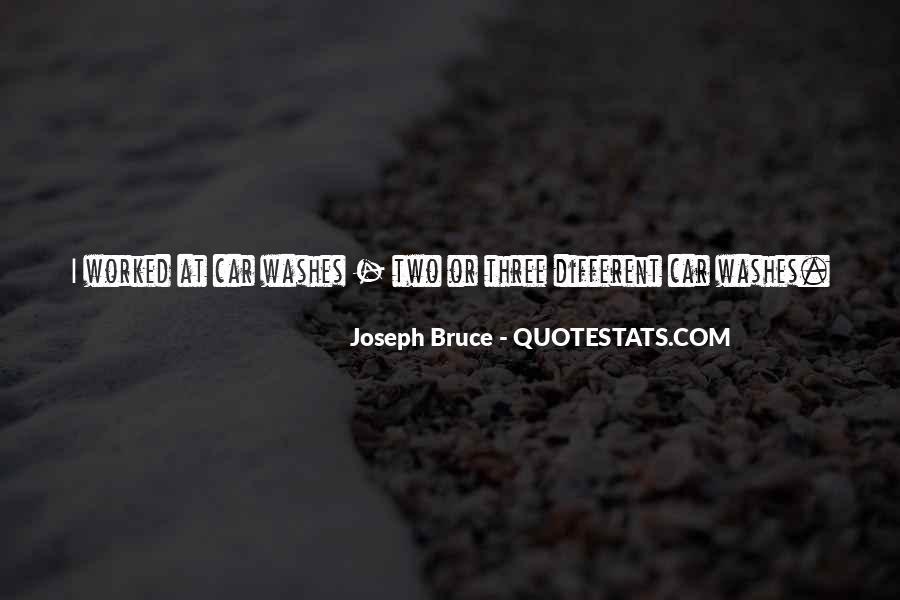Joseph Bruce Quotes #1427830