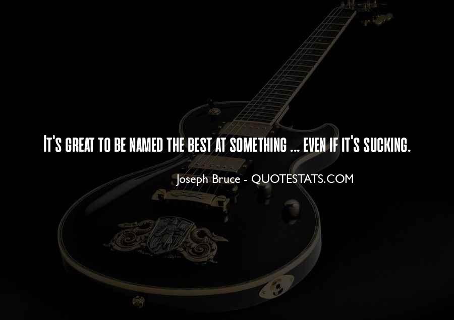 Joseph Bruce Quotes #660728