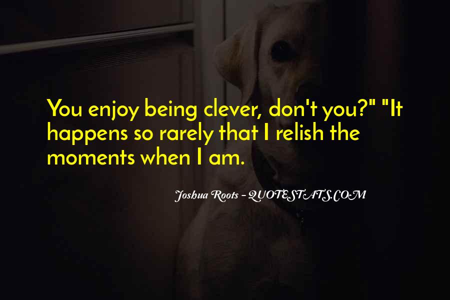 Joshua Roots Quotes #597015