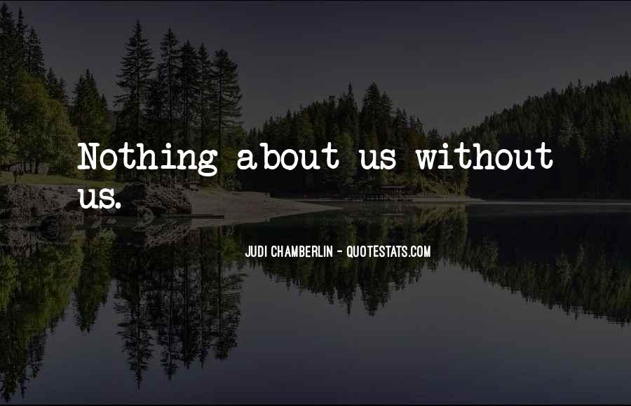 Judi Chamberlin Quotes #1572926
