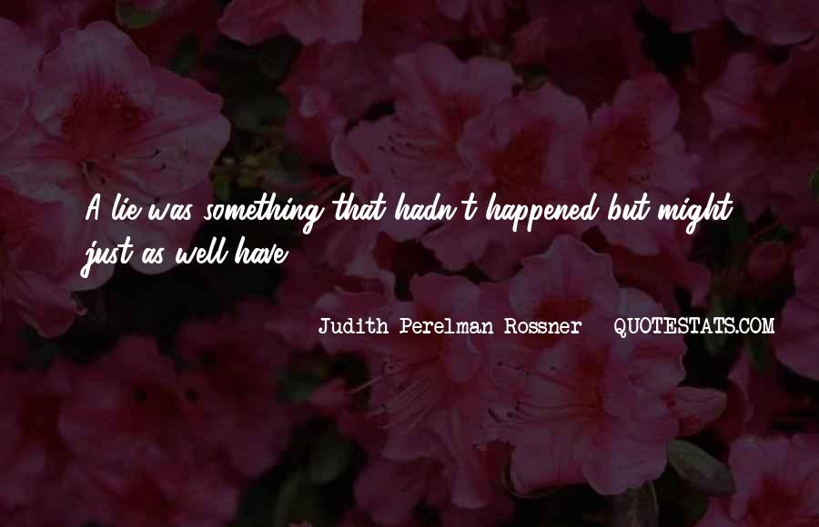 Judith Perelman Rossner Quotes #512113