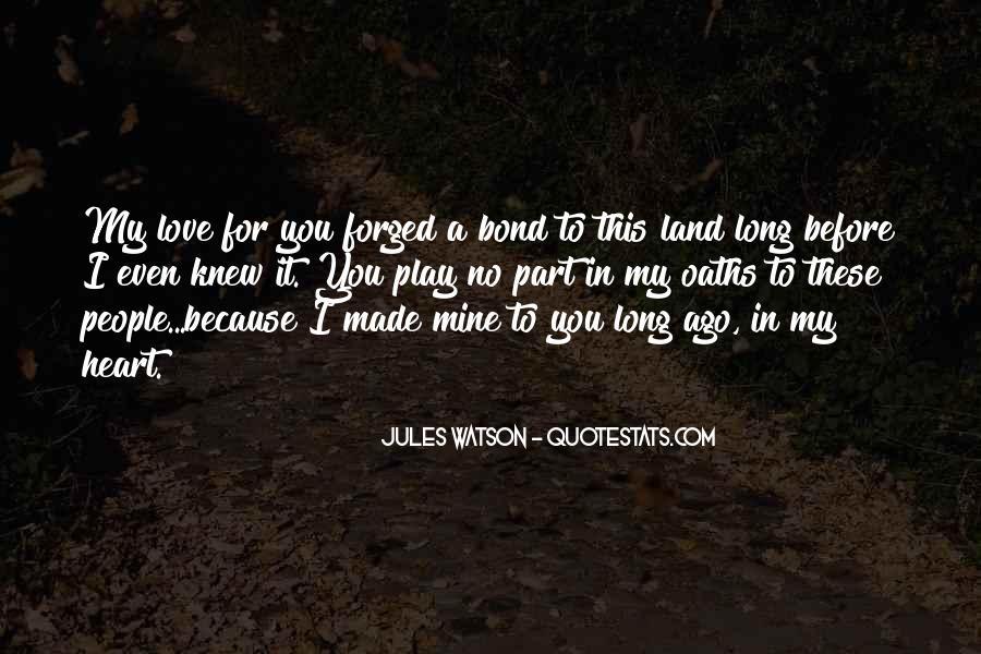 Jules Watson Quotes #1492194