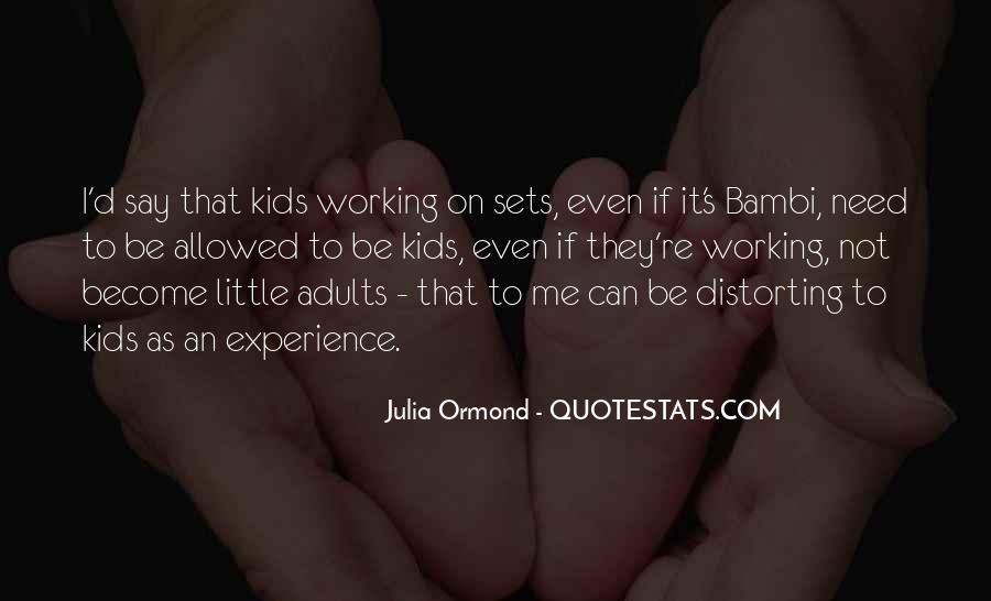 Julia Ormond Quotes #1640987