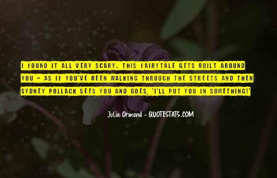 Julia Ormond Quotes #699944