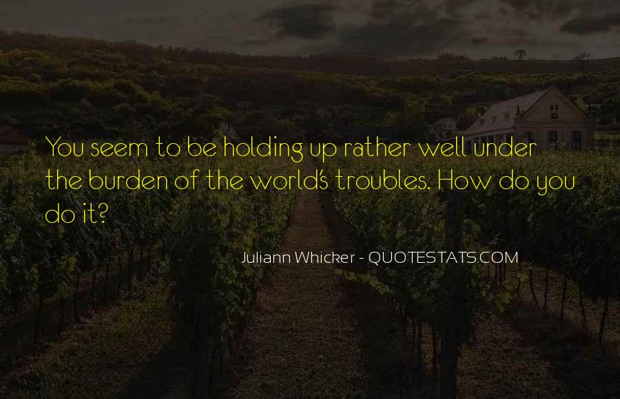 Juliann Whicker Quotes #1178098