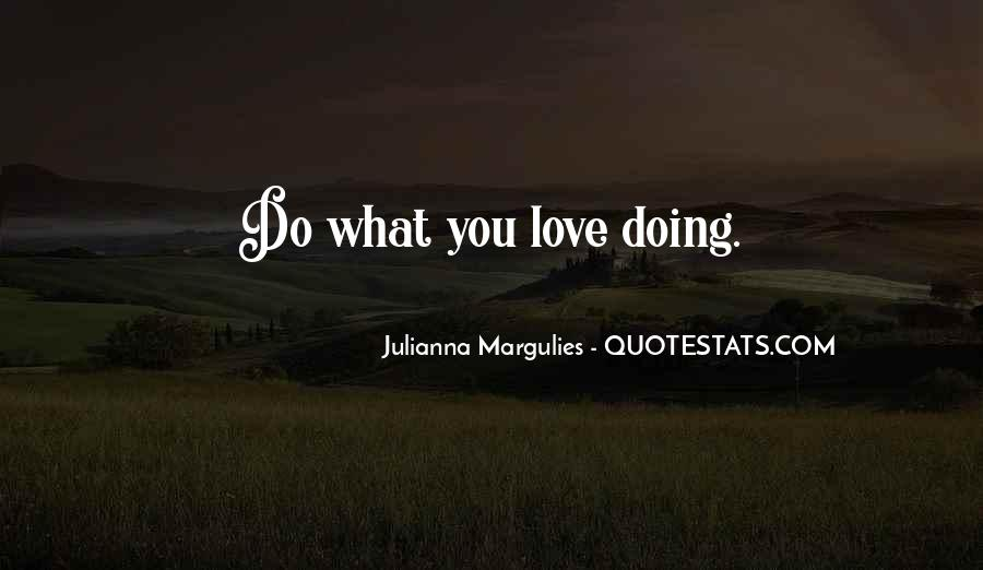 Julianna Margulies Quotes #1360904