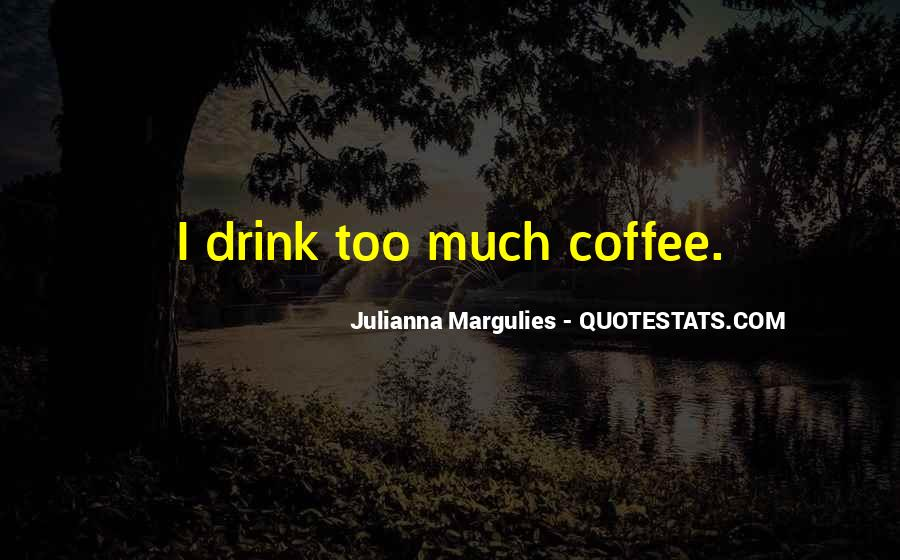 Julianna Margulies Quotes #1485329