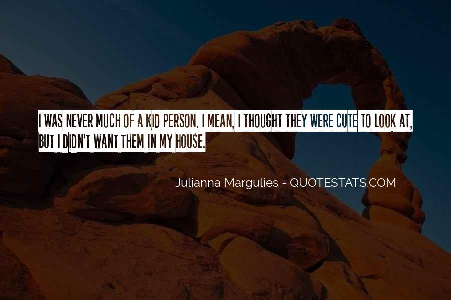 Julianna Margulies Quotes #862382