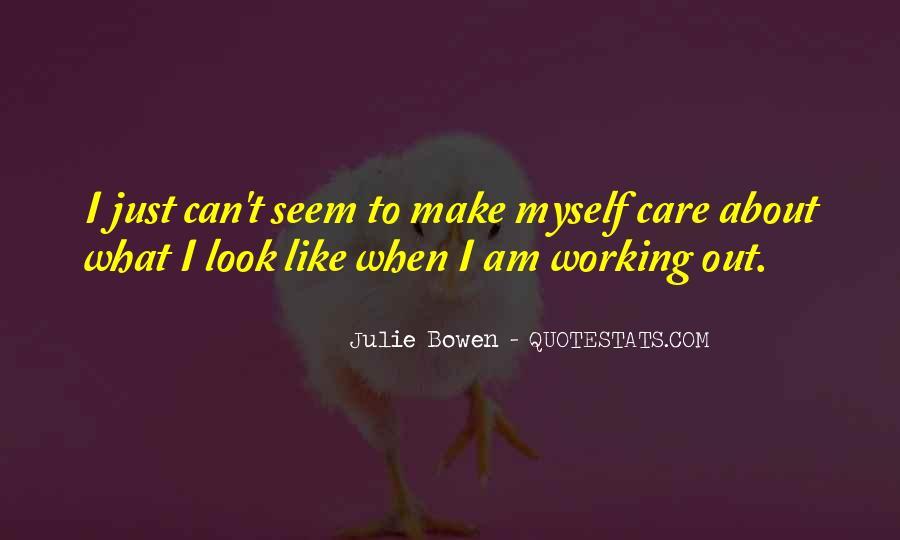 Julie Bowen Quotes #1846291