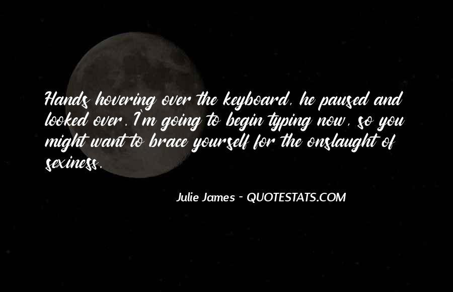Julie James Quotes #1136657