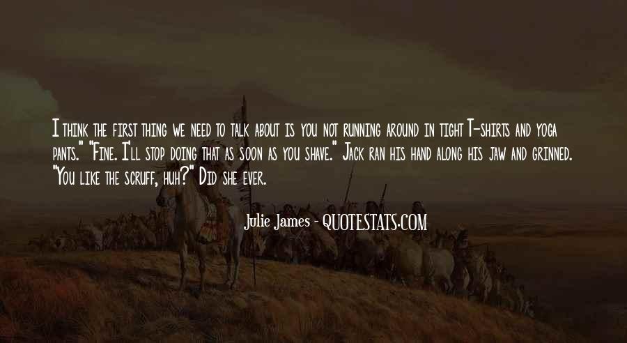 Julie James Quotes #1153675