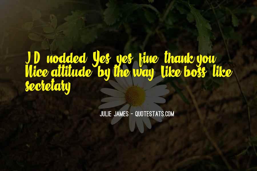 Julie James Quotes #1647430