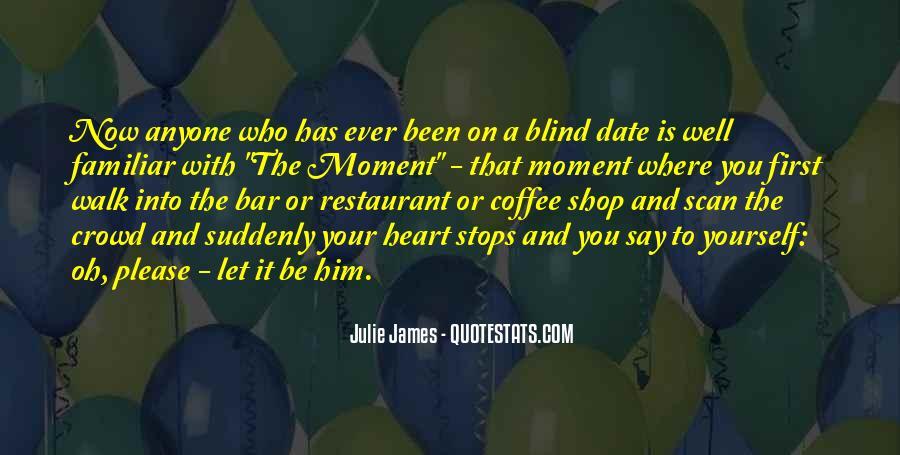 Julie James Quotes #1709292