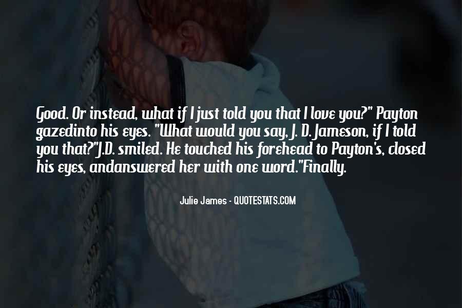 Julie James Quotes #25467