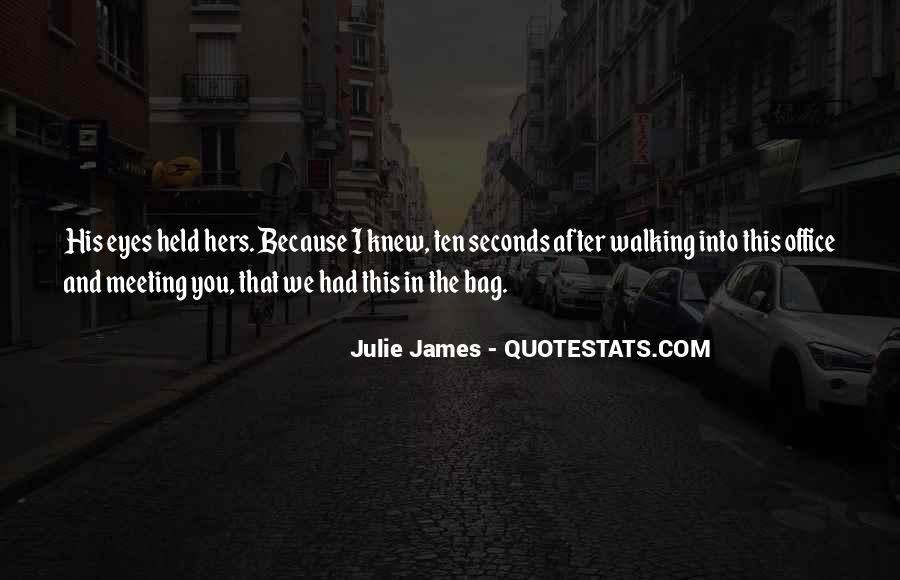 Julie James Quotes #528837