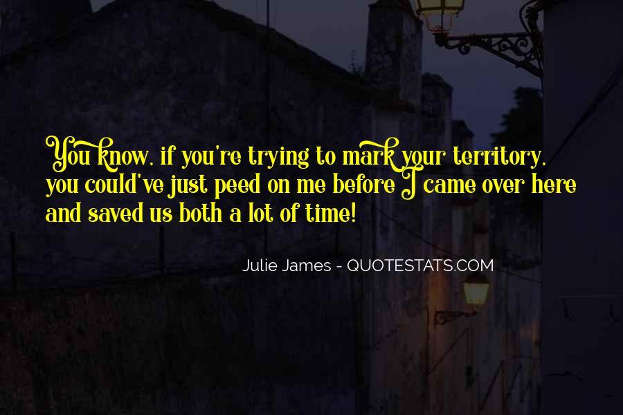 Julie James Quotes #809300