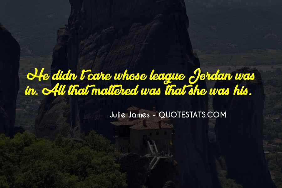 Julie James Quotes #994198