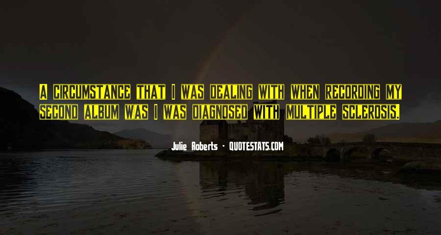 Julie Roberts Quotes #1076594