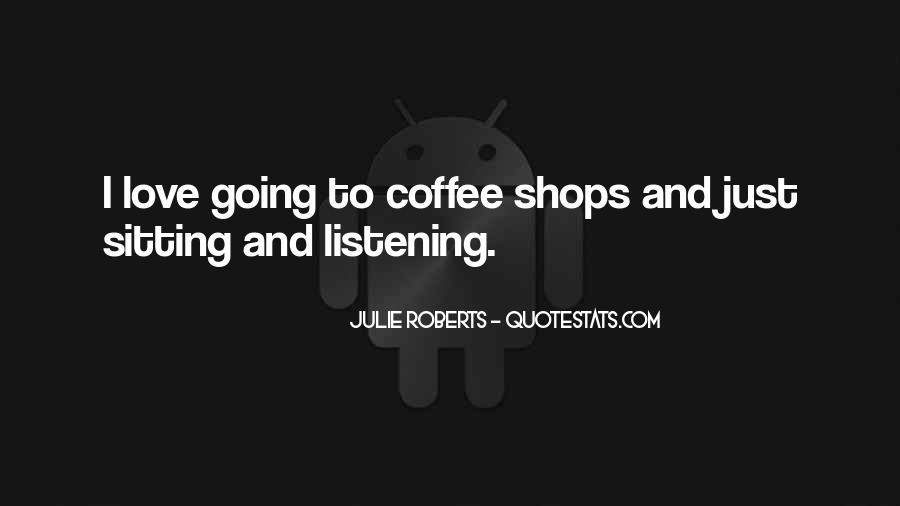 Julie Roberts Quotes #1572751