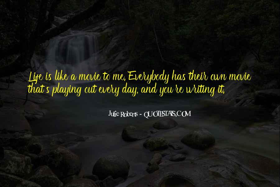 Julie Roberts Quotes #392514