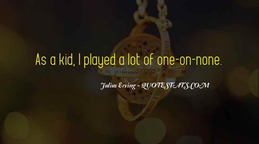 Julius Erving Quotes #1158720