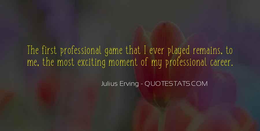 Julius Erving Quotes #1397182
