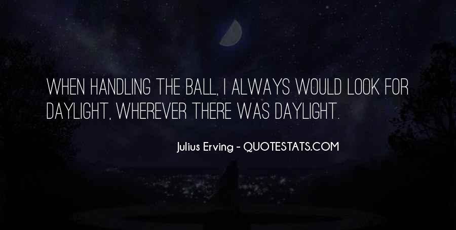 Julius Erving Quotes #1411709