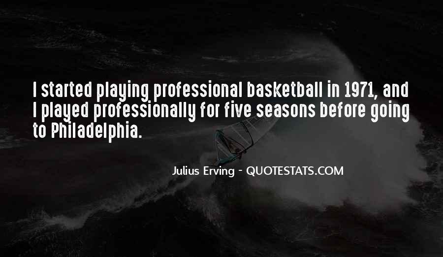 Julius Erving Quotes #1652647
