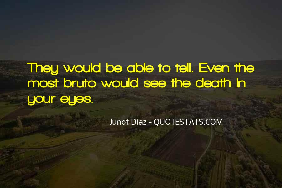 Junot Diaz Quotes #14486