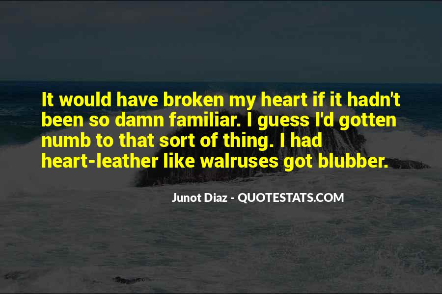 Junot Diaz Quotes #1559728