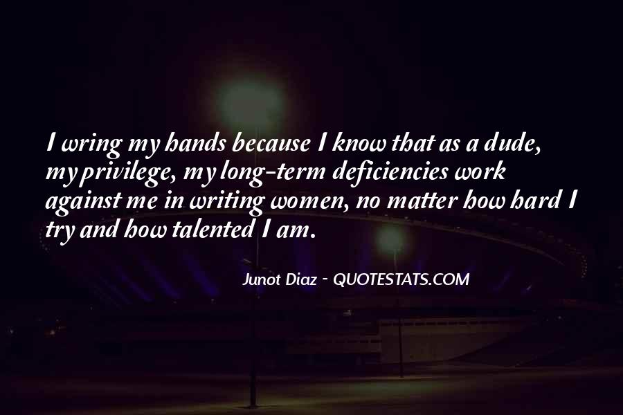Junot Diaz Quotes #781957